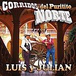 Luis Y Julian Corridos Del Puritito Norte