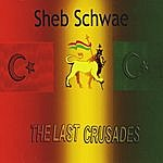 Sheb Schwae The Last Crusades
