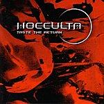Hocculta Taste The Return