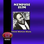 Memphis Slim Three Women Blues