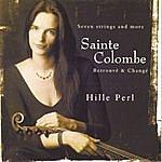 Hille Perl Sainte Colombe: Retrouve & Change/Pieces For Viola Da Gamba