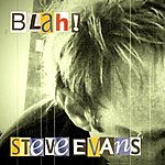 Steve Evans Blah!