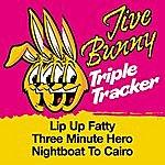 Jive Bunny & The Master Mixers Jive Bunny Triple Tracker: Lip Up Fatty / Three Minute Hero / Night Boat To Cairo