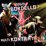 Gogol Bordello Multi Kontra Culti Vs. Irony