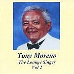 Tony Moreno The Lounge Singer, Vol. 2