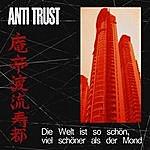 Antitrust Die Welt Ist So Schön, Viel Schöner Als Der Mond