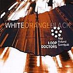 The Loop Doctors White Orange Black (Feat. Roland Szentpali)
