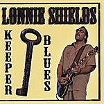 Lonnie Shields Keeper Of The Blues