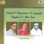 Lalgudi G. Jayaraman Lalgudi Jayaraman &G.Srimathi With T.S.Mani Iyer