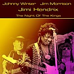 Jimi Hendrix The Night Of The Kings (With Jim Morrison And Johnny Winter)