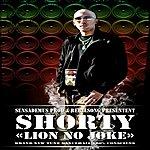 Shorty Lion No Joke