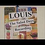 Louis The Salad Days Recording