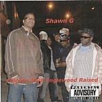 Shawn G. Chicago Born Englewood Raised