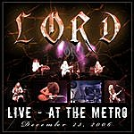 Lord Live At The Metro 2006
