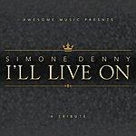 Simone Denny I'll Live On