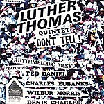 Luther Thomas Luther Thomas Quintet 'don't Tell' Rhythmelodic Music
