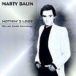 Marty Balin Nothin' 2 Lose