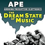 Ape The Dream State Of Music