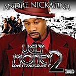 Andre Nickatina Ugly Money 2 - Love It And Count It