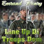 Emrand Henry Line Up DI Troops Dem