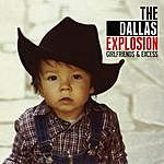 The Dallas Explosion Girlfriends & Excess