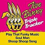 Jive Bunny & The Master Mixers Jive Bunny Triple Tracker: Play That Funky Music / Soul Man / Shoop Shoop Song