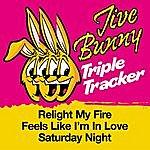 Jive Bunny & The Master Mixers Jive Bunny Triple Tracker: Relight My Fire / Feels Like I'm In Love / Saturday Night
