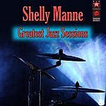 Shelly Manne Greatest Jazz Sessions