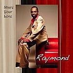 Raymond Share Your Love