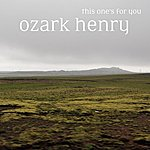 Ozark Henry This One's For You