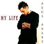 Suga Shane My Life
