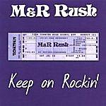 M&R Rush Keep On Rockin'