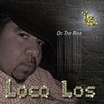 Loco Los On The Rise