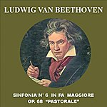 Ludwig Van Beethoven Sinfonia No. 6 In Fa Maggiore, Op. 68 - Pastorale