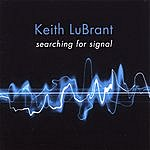 Keith LuBrant Searching For Signal