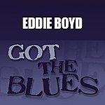 Eddie Boyd Got The Blues