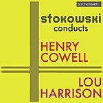 Leopold Stokowski Stokowski Conducts Henry Cowell And Lou Harrison Premieres