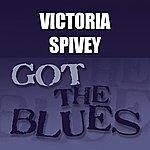 Victoria Spivey Got The Blues