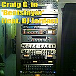 Craig G Beatslayaz (Feat. Dj Jordan) - Single