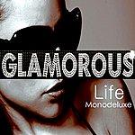 Monodeluxe Glamorous Life (New-Edition)