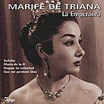 Marife De Triana La Emperaora