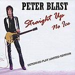 Peter Blast Straight Up No Ice - Ep