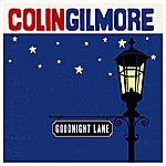 Colin Gilmore Goodnight Lane