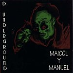 Maicol & Manuel The Underground