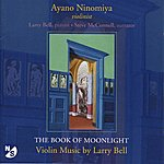 Steve McConnell Bell, L.: The Book Of Moonlight / In Memory Of Roger Sessions / Just As I Am / 4 Pieces In Familiar Style / Sleep Song