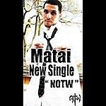 Matai Notw (Not Of This World)