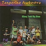 Dave Soldier The Tangerine Awkestra: Aliens Took My Mom