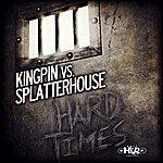 The Kingpin Hard Times