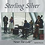 Sterling Silver Never Too Late