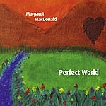 Margaret MacDonald Perfect World
